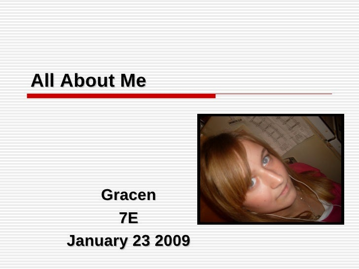 All About Me Gracen 7E January 23 2009