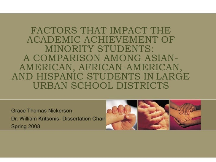 FACTORS THAT IMPACT THE ACADEMIC ACHIEVEMENT OF MINORITY STUDENTS:  A COMPARISON AMONG ASIAN-AMERICAN, AFRICAN-AMERICAN, A...