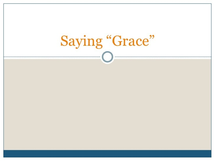 "Saying ""Grace"""