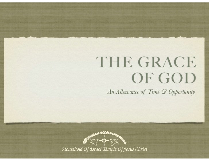 THE GRACE   OF GOD An Allowance of Time & Opportunity