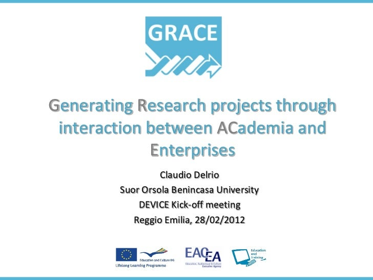 Generating Research projects through interaction between ACademia and             Enterprises                 Claudio Delr...