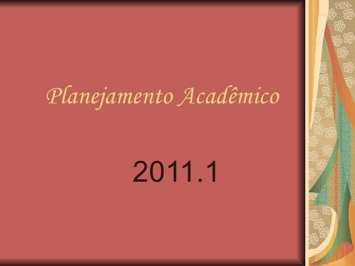 Planejamento Acadêmico 2011.1