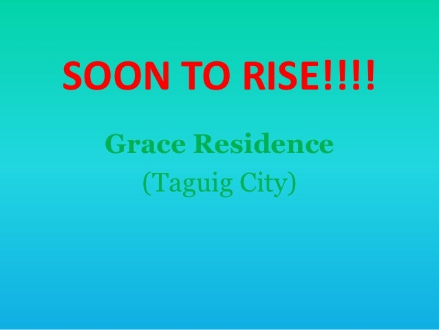 SOON TO RISE!!!!  Grace Residence    (Taguig City)