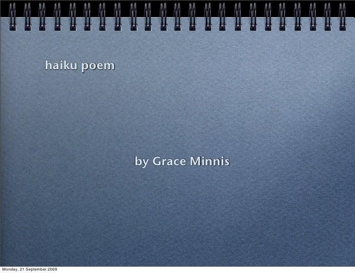 haiku poem                                     by Grace Minnis     Monday, 21 September 2009