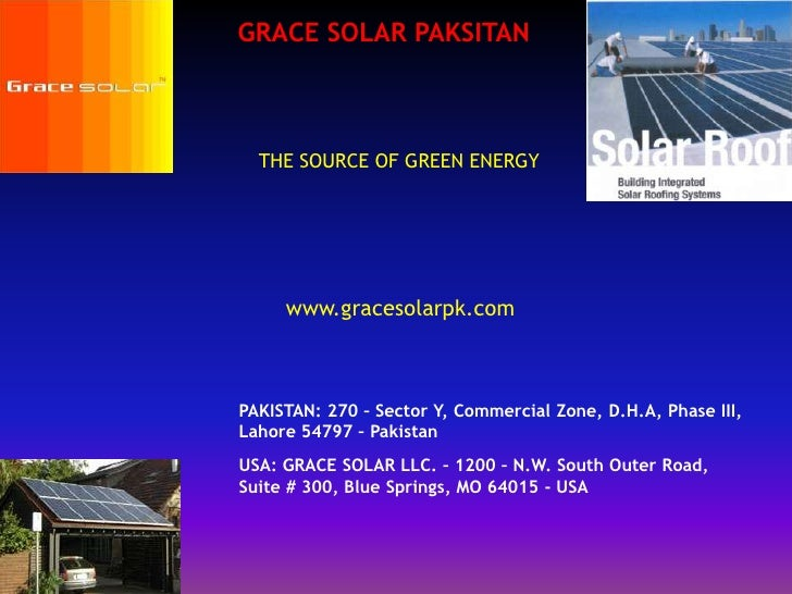 GRACE SOLAR PAKSITAN<br />THE SOURCE OF GREEN ENERGY <br />www.gracesolarpk.com<br />PAKISTAN: 270 – Sector Y, Commercial ...