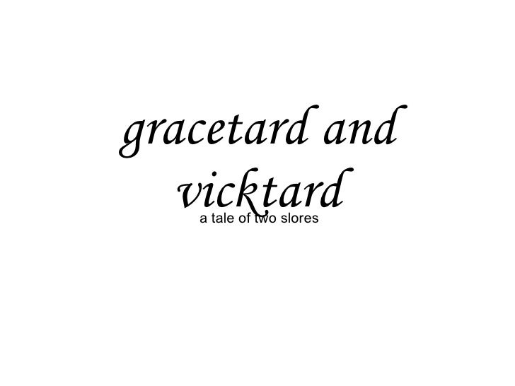 gracetard and vicktard a tale of two slores