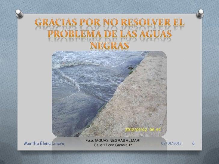 Foto: Los desagües de aguas lluvias   –con aguas negras- ¡al mar!!!