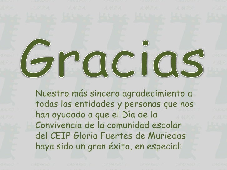 Nuestro más sincero agradecimiento atodas las entidades y personas que noshan ayudado a que el Día de laConvivencia de la ...