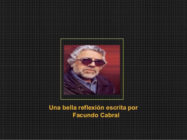 Una bella reflexión escrita porFacundo Cabral