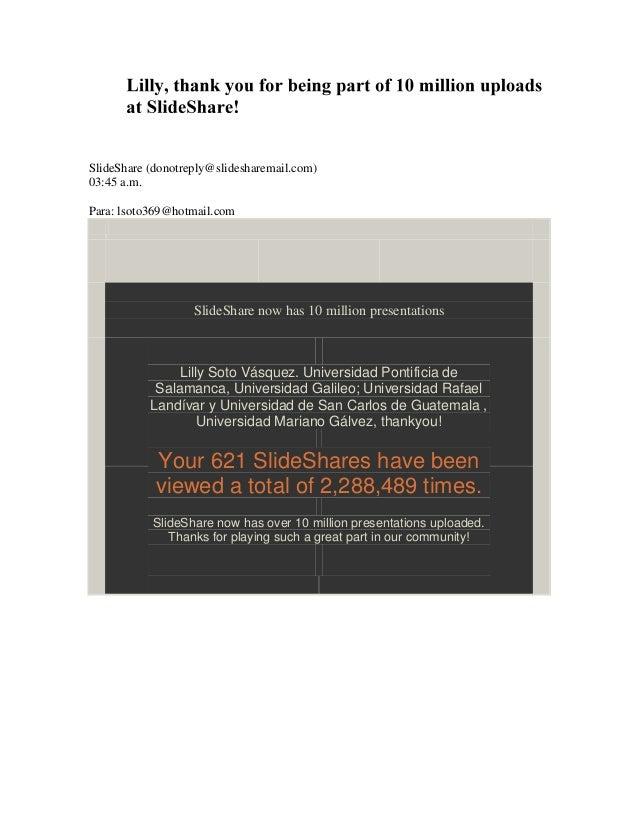 SlideShare (donotreply@slidesharemail.com)03:45 a.m.Para: lsoto369@hotmail.comSlideShare now has 10 million presentationsL...
