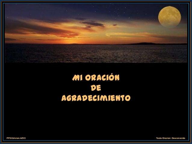 Mi Oración                         De                   AgradecimientoPPS Edicion:AZV2                    Texto/Oracion: D...