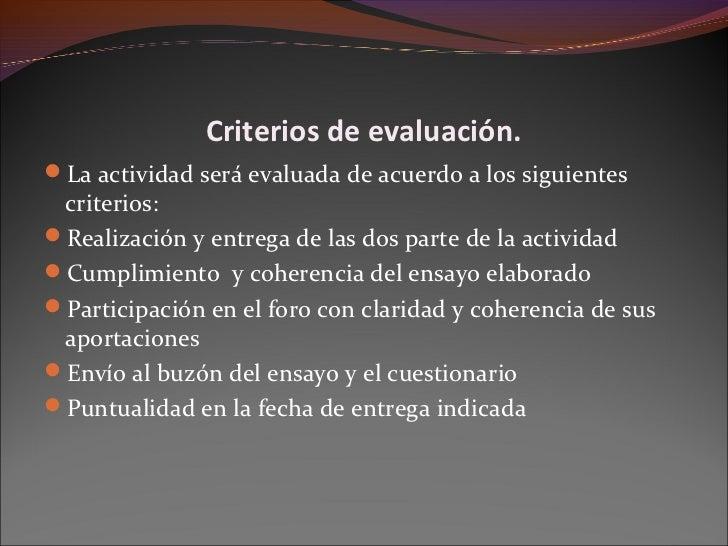 Criterios de evaluación.La actividad será evaluada de acuerdo a los siguientes criterios:Realización y entrega de las do...