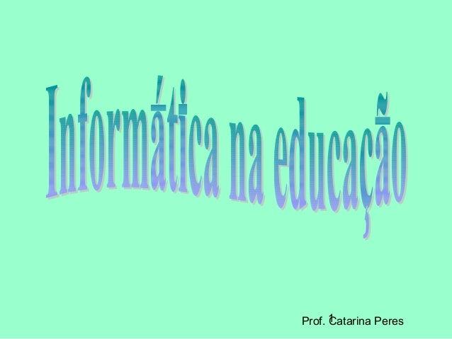 1Prof. Catarina Peres