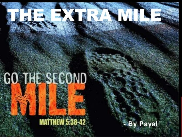 THE EXTRA MILE - By Payal