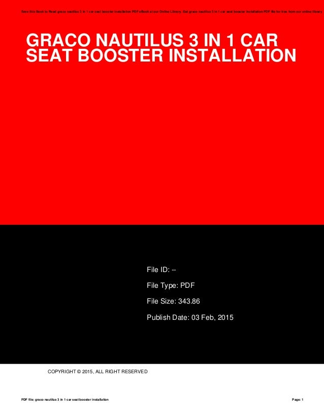 GRACO NAUTILUS 3 IN 1 CAR SEAT BOOSTER INSTALLATION File ID Type