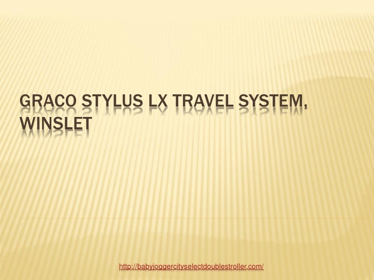 GRACO STYLUS LX TRAVEL SYSTEM,WINSLET          http://babyjoggercityselectdoublestroller.com/