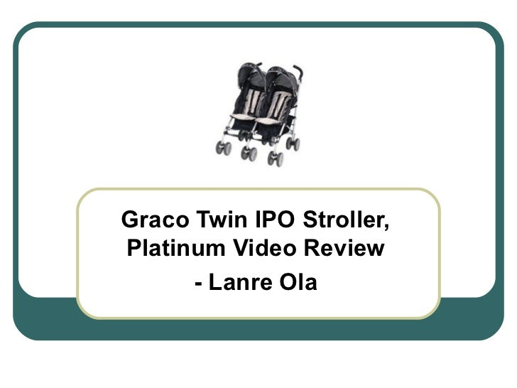 Graco Twin IPO Stroller, Platinum Video Review - Lanre Ola