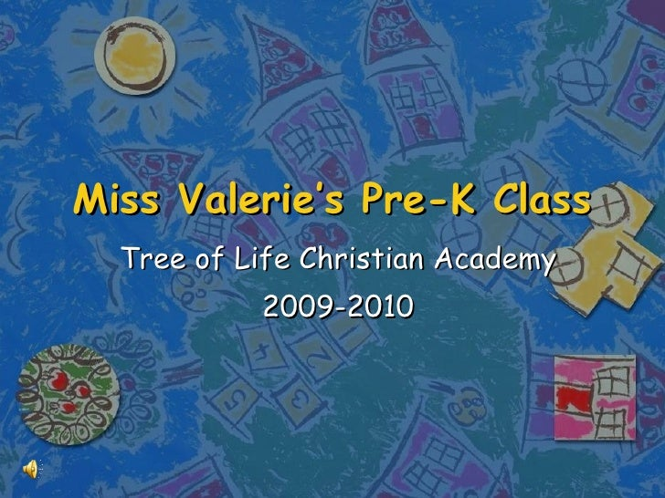 Miss Valerie's Pre-K Class Tree of Life Christian Academy 2009-2010