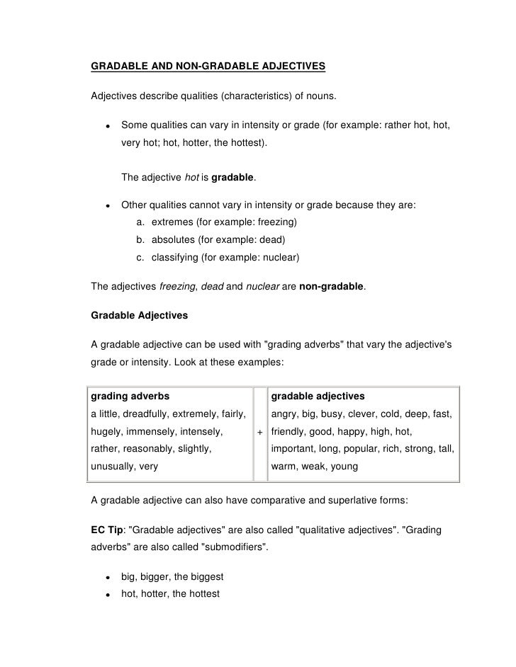 GRADABLE AND NON-GRADABLE ADJECTIVES<br />Adjectives describe qualities (characteristics) of nouns.<br />Some qualities ca...