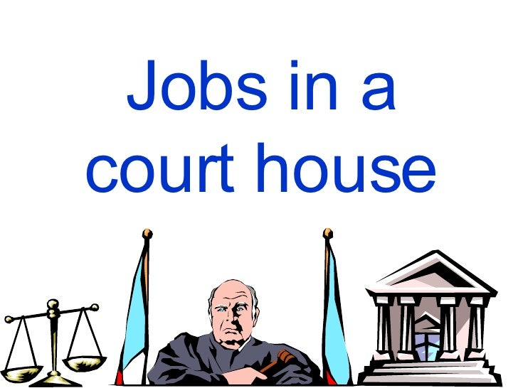 Jobs in a court house