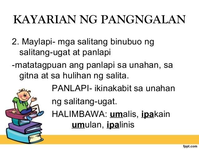 KAYARIAN NG PANGNGALAN 2. Maylapi- mga salitang binubuo ng salitang-ugat at panlapi -matatagpuan ang panlapi sa unahan, sa...