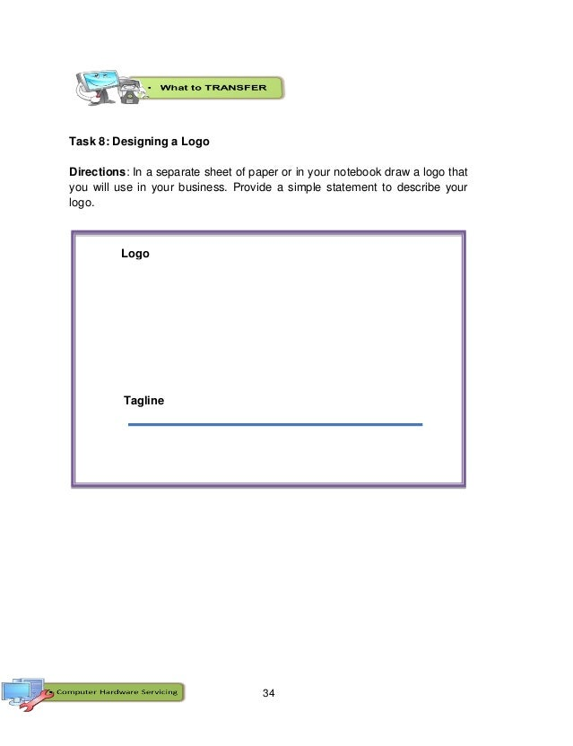 34 Task 8: Designing a Logo Directions: In a separate sheet of paper or in your notebook draw a logo that you will use in ...