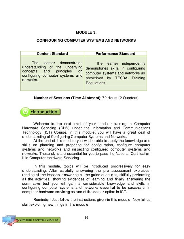 36 MODULE 3: CONFIGURING COMPUTER SYSTEMS AND NETWORKS Content Standard Performance Standard The learner demonstrates unde...