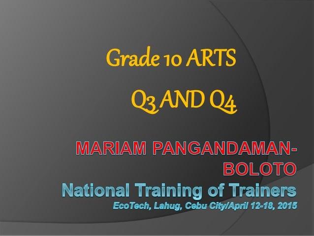 Grade 10 ARTS Q3 AND Q4