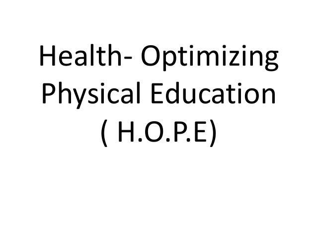Health- Optimizing Physical Education ( H.O.P.E)