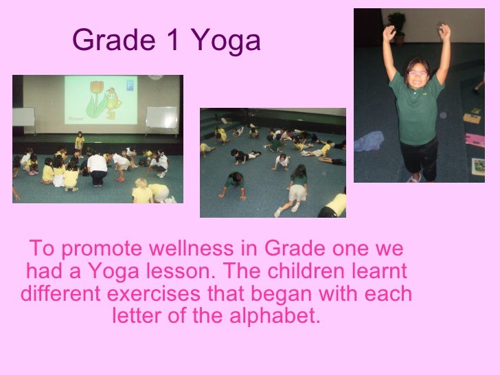 Grade 1 Yoga To promote wellness in Grade one we had a Yoga lesson. The children learnt different exercises that began wit...