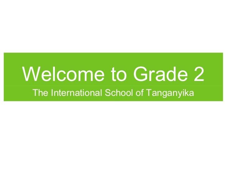Welcome to Grade 2 The International School of Tanganyika