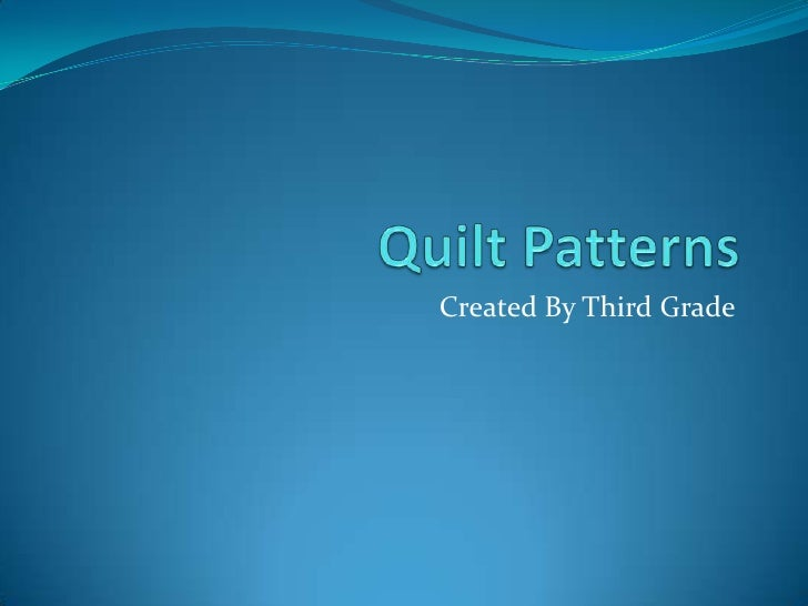 Quilt Patterns<br />Created By Third Grade<br />