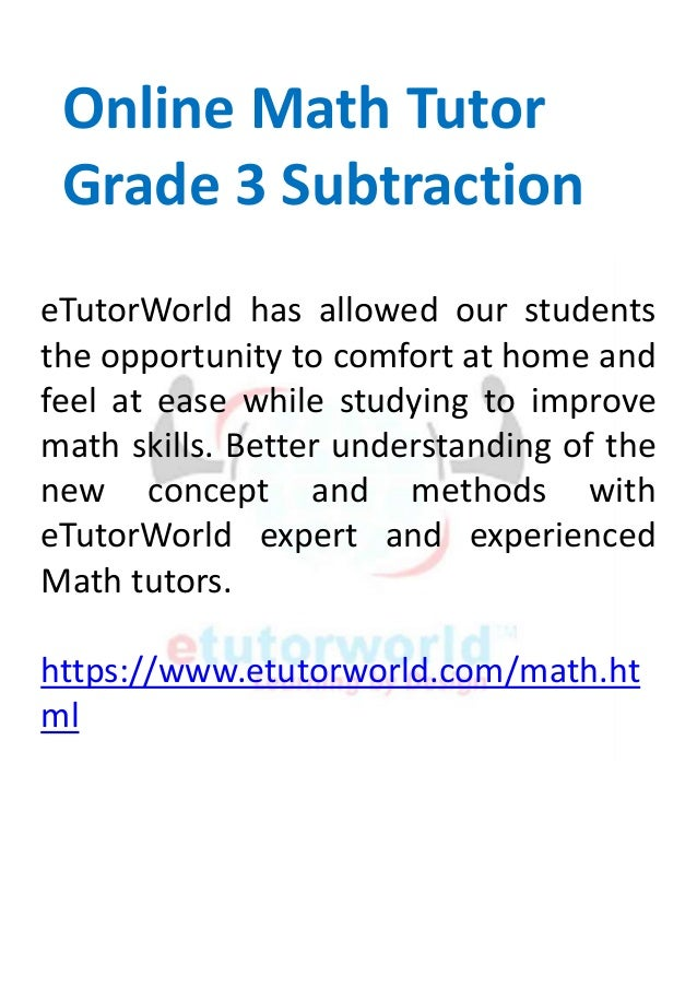 Online Math Tutor Grade 3 Subtraction Etutorworld Has Allowed Our Students The Opportunity To Comfort At Home And Feel At Ease While