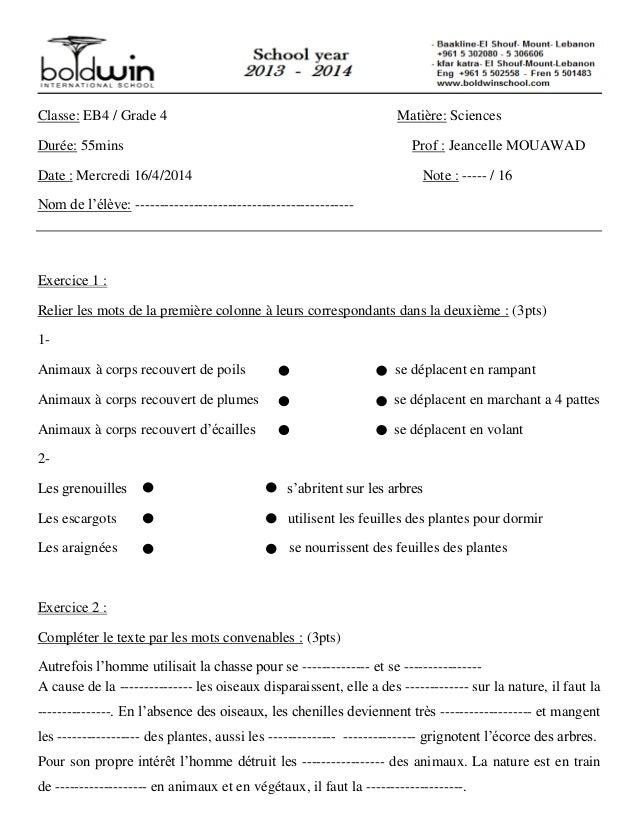 Classe: EB4 / Grade 4 Matière: Sciences Durée: 55mins Prof : Jeancelle MOUAWAD Date : Mercredi 16/4/2014 Note : ----- / 16...