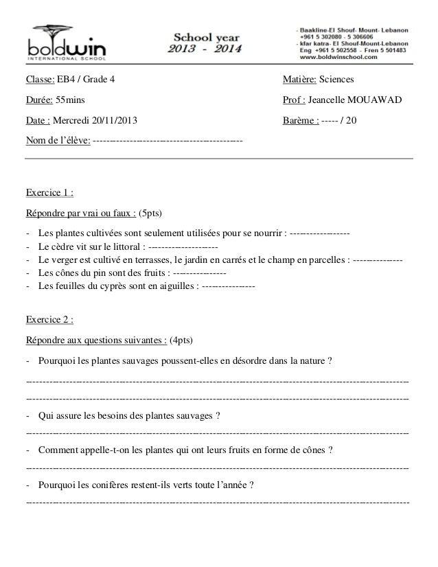 Classe: EB4 / Grade 4 Matière: Sciences Durée: 55mins Prof : Jeancelle MOUAWAD Date : Mercredi 20/11/2013 Barème : ----- /...