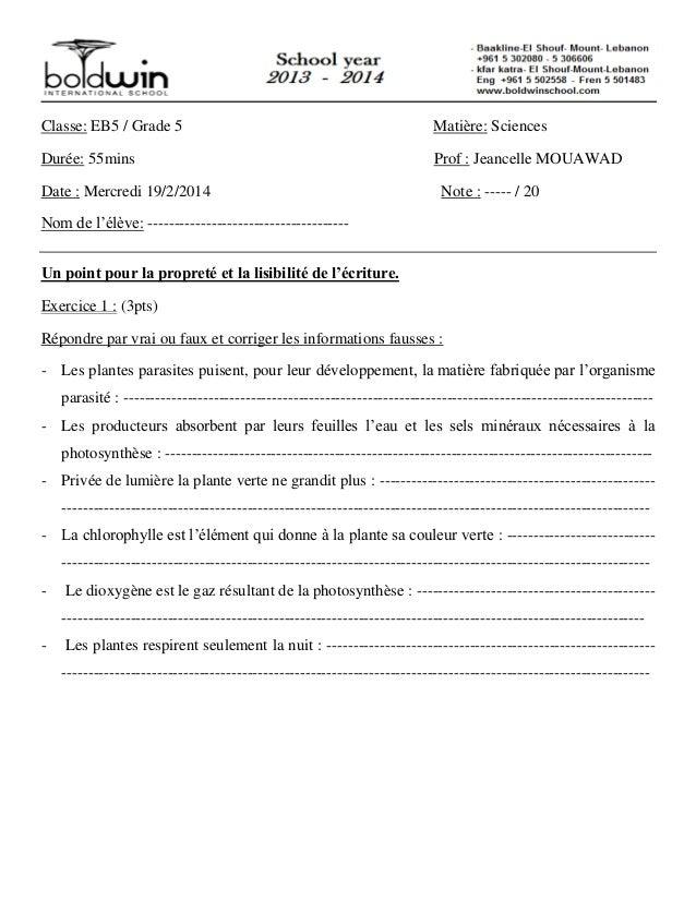 Classe: EB5 / Grade 5 Matière: Sciences Durée: 55mins Prof : Jeancelle MOUAWAD Date : Mercredi 19/2/2014 Note : ----- / 20...
