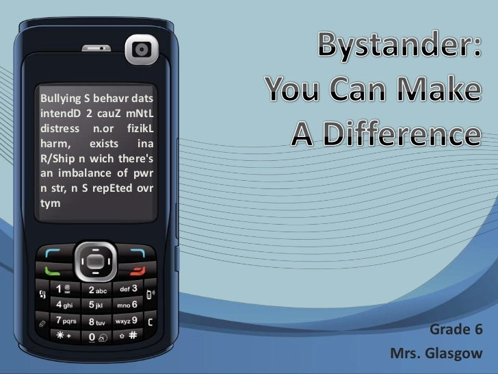 Bystander: You Can Make A Difference<br />Bullying S behavrdatsintendD 2 cauZmNtL distress n.orfizikL harm, exists ina R/S...