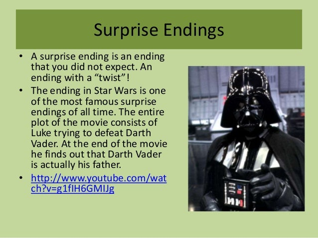 """Surprise Endings • A surprise ending is an ending that you did not expect. An ending with a """"twist""""! • The ending in Star ..."""