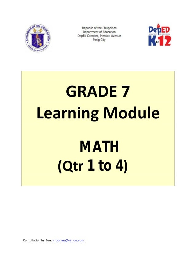 Compilation by Ben: r_borres@yahoo.com                   GRADE 7  Learning Module      MATH  (Qtr 1 to 4)