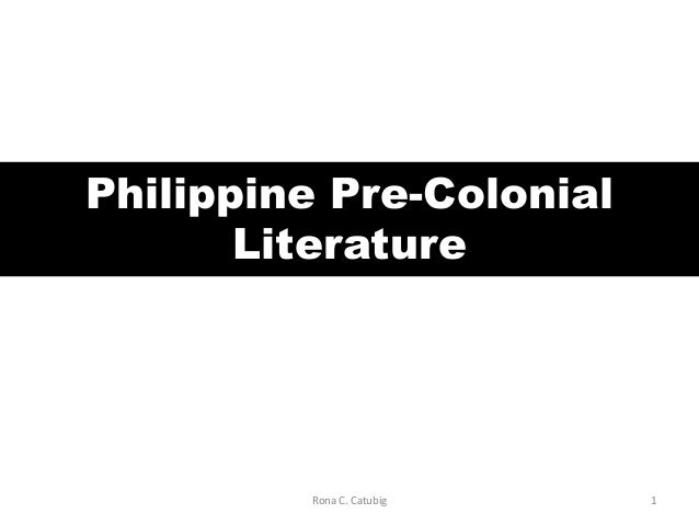 philippine literature in the spanish colonial This article tackles an inherent paradox in postcolonial philippine culture: why  certain philippine authors who write in spanish are canonical in the philippines.