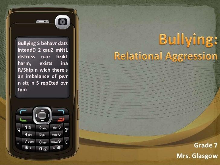Bullying:Relational Aggression<br />Bullying S behavrdatsintendD 2 cauZmNtL distress n.orfizikL harm, exists ina R/Ship n ...