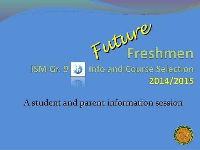 re tu u F A student and parent information session