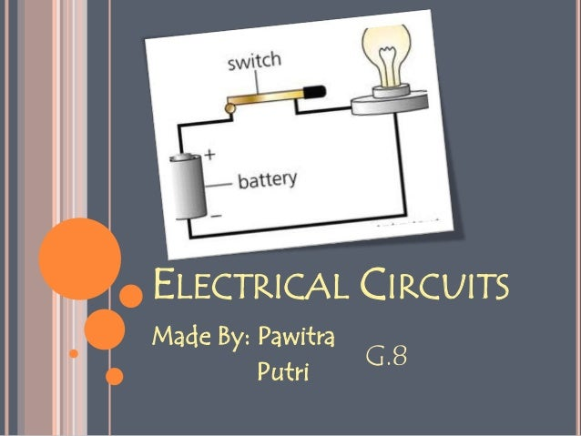ELECTRICAL CIRCUITSMade By: Pawitra         Putri                   G.8