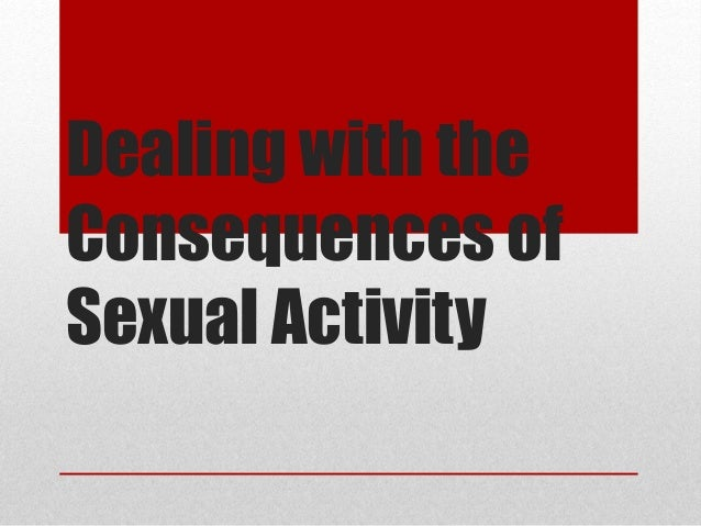 Dealing with the Consequences of Sexual Activity