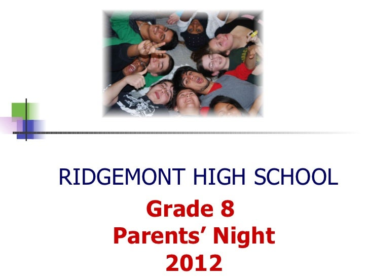 RIDGEMONT HIGH SCHOOL Grade 8  Parents' Night 2012