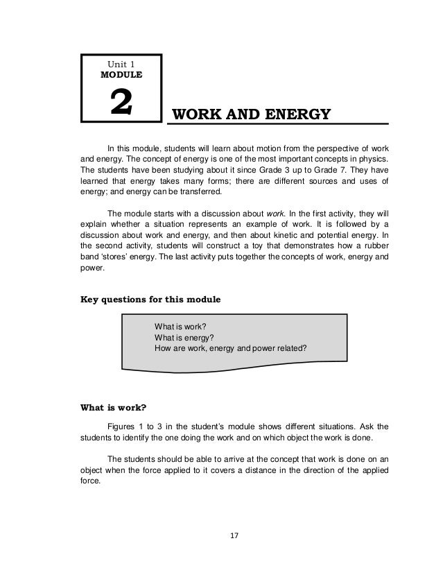 17 WORK AND ENERGY In this module, students will learn about motion from the perspective of work and energy. The concept o...