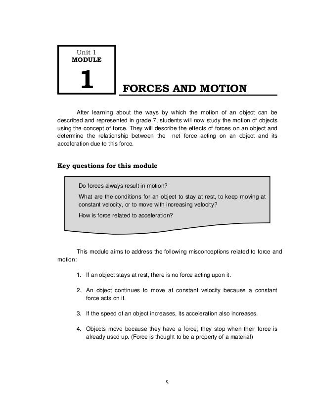 5 FORCES AND MOTION After learning about the ways by which the motion of an object can be described and represented in gra...