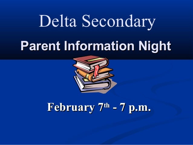 Delta SecondaryParent Information Night    February 7th - 7 p.m.
