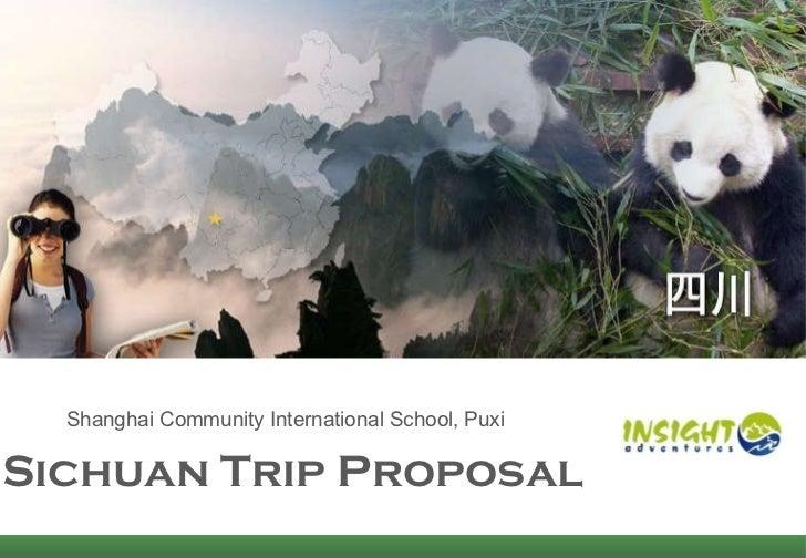 Sichuan Trip Proposal  Shanghai Community International School, Puxi