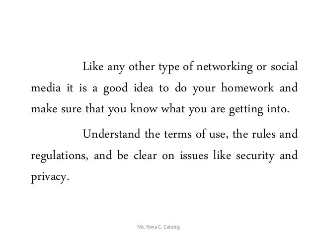 Like any other type of networking or social media it is a good idea to do your homework and make sure that you know what y...